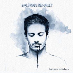 Valérian Renault, Laisse couler (©droits réservés)