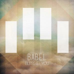 Babel, Bless(e) You - 2015 (© droits réservés)