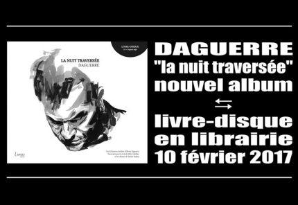 """Instant choisi - Daguerre, nouvel album """"La nuit traversée"""""""