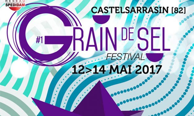 Festival Grain de sel à Castelsarrasin (Tarn-et-Garonne) du 12 au 14 mai 2017