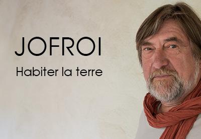 Jofroi –Habiter la terre - 2018 (©Samuel Fontayne)