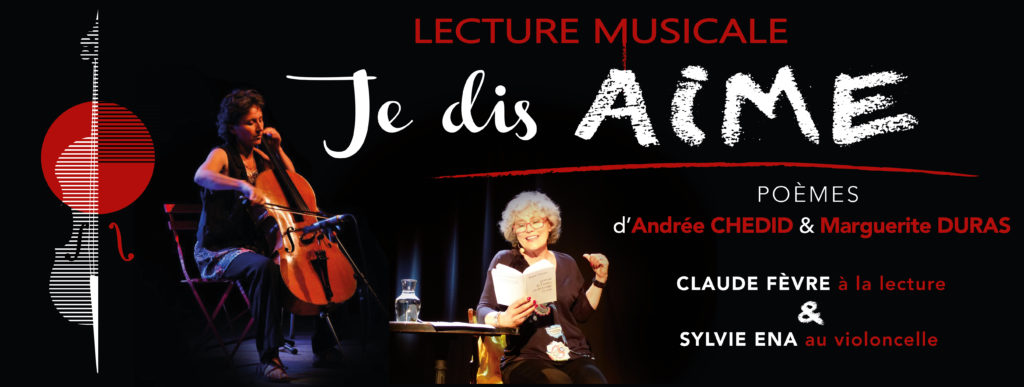 Lecture Musicale - Je dis Aime, Andrée Chedid & Marguerite Duras (Claude Fèvre)