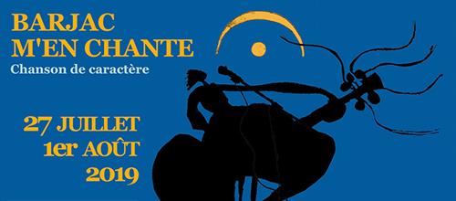 Barjac m'en chante - Festival Chansons de caractère (Gard) du 27 juillet au 1er août 2019
