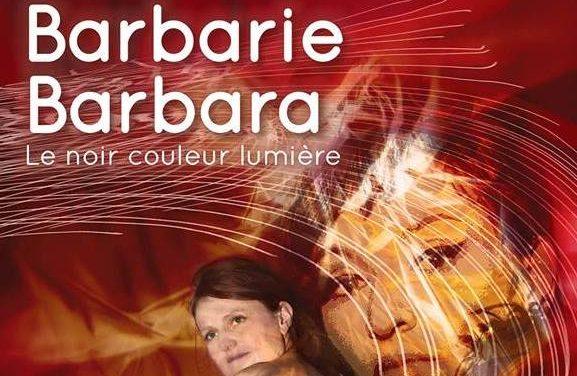 Barbarie, Barbara « Il automne à pas feutrés »