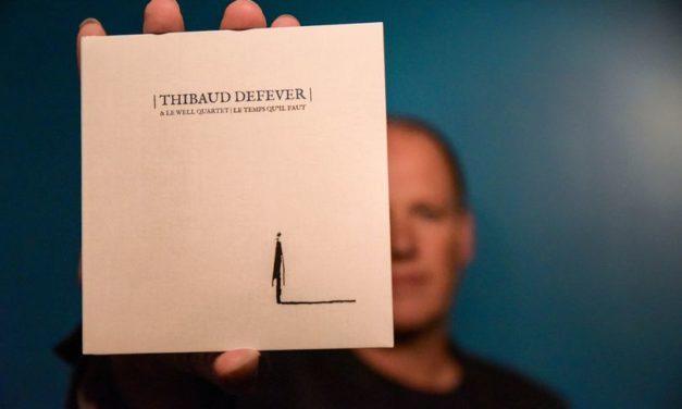 Thibaut Defever & Le Well quartet, « C'est ça qu'il nous fallait… »
